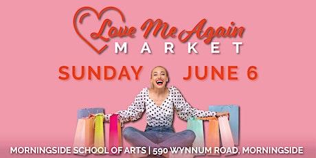 Love Me Again Market - Morningside - June tickets