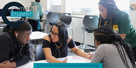 Centering Student Voices: A Teach For America Indianapolis Web Series tickets