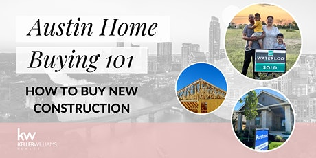 Austin Home Buying 101: New Construction tickets