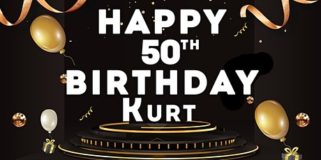 Kurt's 50th Birthday Celebration tickets
