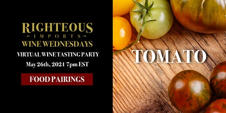 Righteous Imports Virtual Wine Tasting Perfect Pairings, Tomato tickets