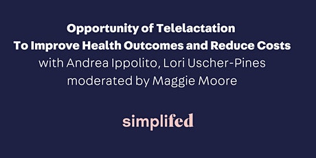 Opportunity of Telelactation To Improve Health Outcomes and Reduce Costs tickets