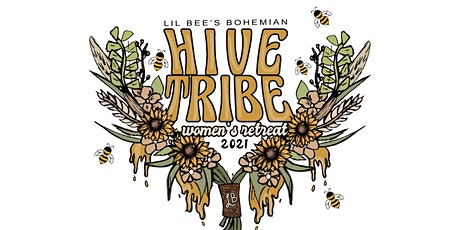Lil Bee's Hive Tribe Women's Retreat 2021 tickets