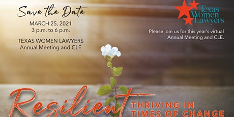 2021Texas Women Lawyers Annual CLE - Resilient: Thriving in Times of Change tickets