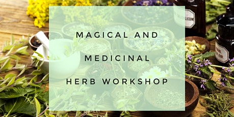 Magical and Medicinal Herbs Workshop tickets