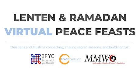 Lenten & Ramadan Virtual Peace Feasts Part 2 - Wisconsin tickets