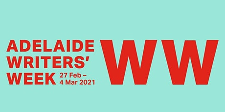 Adelaide Writers' Week 2021 Live Streaming - WEDNESDAY - Seaford Library tickets