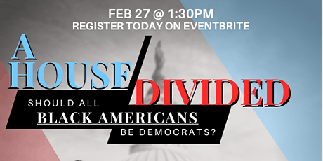 A House Divided: Should All Black Americans Be Democrats? tickets