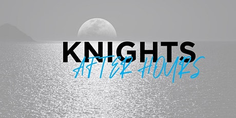 Knights After Hours tickets