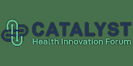 Catalyst Health Innovation Forum Tickets