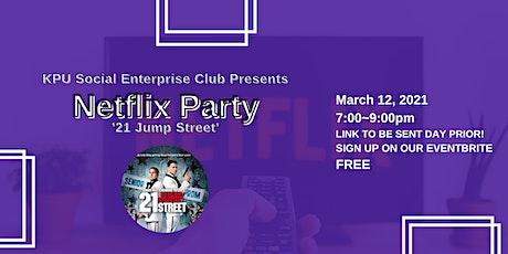 KPU Social Enterprise Club Presents: Netflix Party (21 Jump Street) tickets