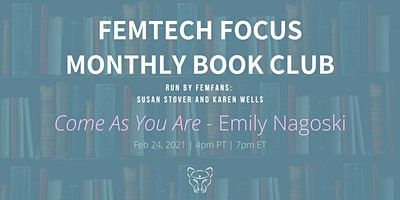 FemTech Focus Book Club – Come As You Are by Emily Nagoski