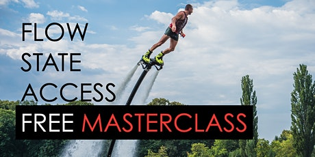 Flow State Access Masterclass tickets