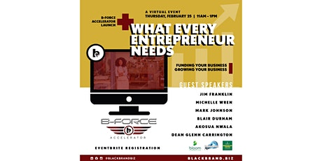 What Every Entrepreneur Needs : B-Force Accelerator Launch tickets