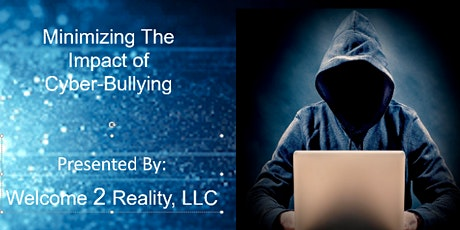 Welcome 2 Reality Presents: Minimizing The Impact of Cyber-Bullying tickets