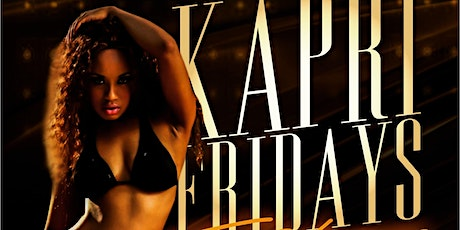 KAPRI FRIDAYS  Section Info 720-840-6939 tickets