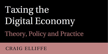 Taxing the Digital Economy: Theory, Policy and Practice tickets