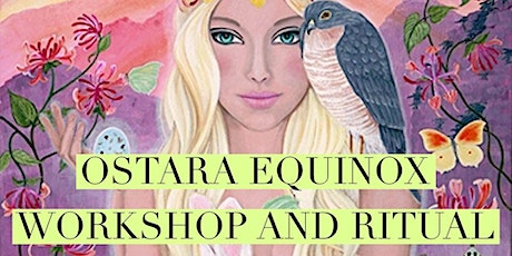 Ostara Equinox Workshop and Ritual tickets