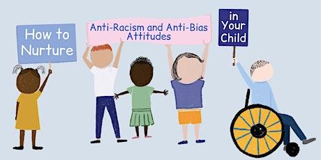 How to Nurture Anti-Racism & Anti-Bias Attitudes in Your Child tickets