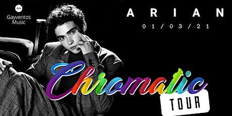 Arian. Chromatic Tour entradas