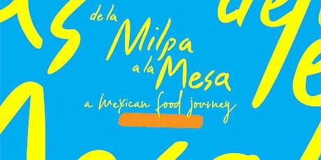 De la Milpa a la Mesa: a Mexican food journey tickets