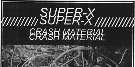 Super-X & Crash Material - Live at The Retreat tickets