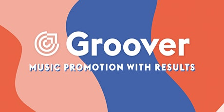 Groover Workshop - Promote Your Music With Results - Discover how it works! tickets