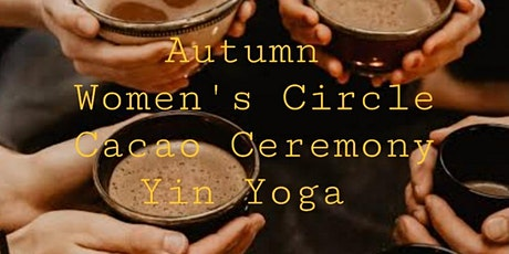 Autumn Equinox Women's Circle with Cacao & Yin Yoga tickets