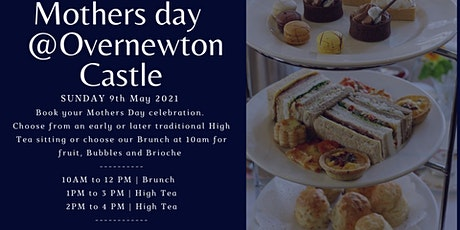 MOTHERS DAY  @Overnewton Castle | Brunch or Traditional High Tea tickets