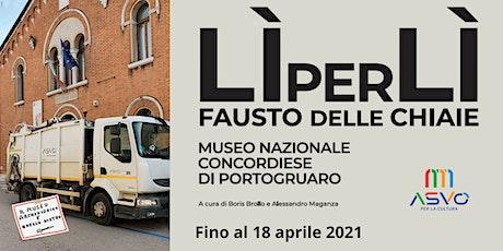 Lì per Lì: Mostra di Fausto delle Chiaie |Portogruaro | ASVO per la Cultura biglietti