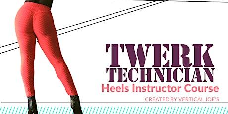 Twerk Technician HEELS Instructor Course (MUST BE CERTIFIED TWERK TECH) tickets