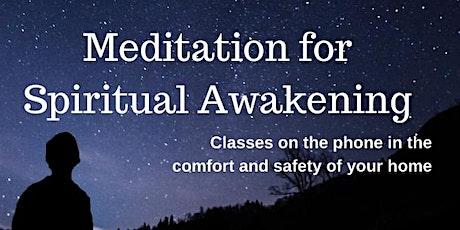 Free zoom/phone class: Meditation for Spiritual Awakening - Wednesdays tickets