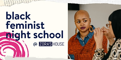 Black Feminist Night School @ Zora's House tickets