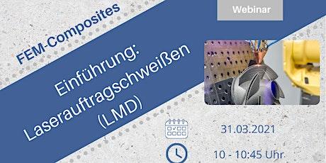 Einführung: Laserauftragschweißen (LMD) tickets