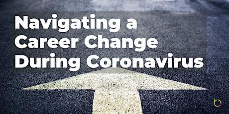 Navigating a Career Change During Coronavirus tickets