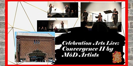 "Celebration Arts Live: ""Convergence II"" by MôD Artists tickets"