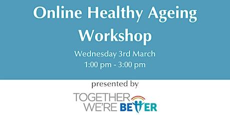 Online Healthy Ageing Workshop tickets