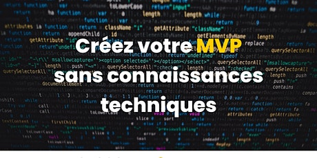 La réalisation de votre MVP / prototype sans connaissances techniques billets