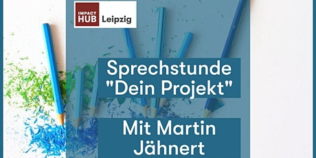 "Sprechstunde ""Dein Projekt"". One-to-one session. Tickets"