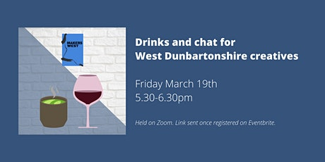 Makers West -  March Drinks & Chat! tickets