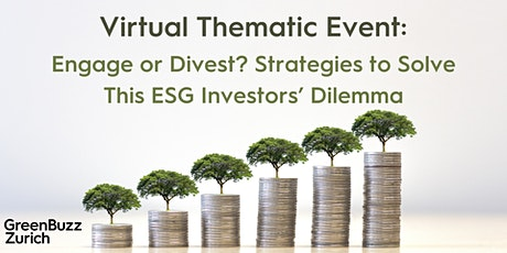 Virtual Thematic Event: To Engage or Divest? Strategies to Solve This ESG Investors' Dilemma entradas