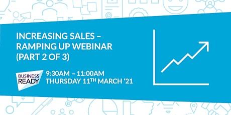 Increasing Sales: Ramping Up Webinar (Part 2 of 3) tickets