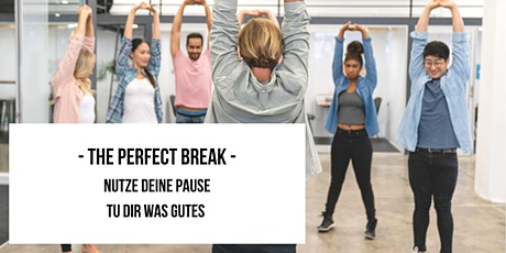 Perfect Break - Nutze deine Pause 2.1 tickets