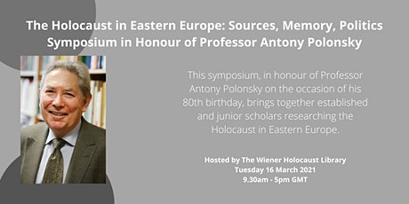 The Holocaust in Eastern Europe: Sources, Memory, Politics. Symposium tickets