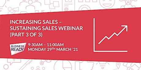 Increasing Sales: Sustaining Sales Webinar (Part 3 of 3) tickets