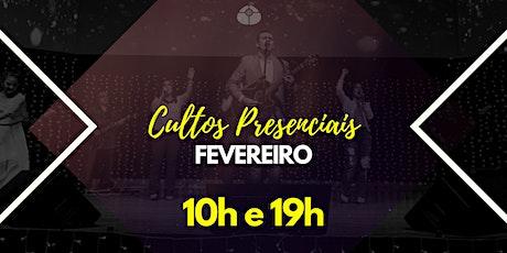 CULTOS PRESENCIAIS - FEVEREIRO ingressos
