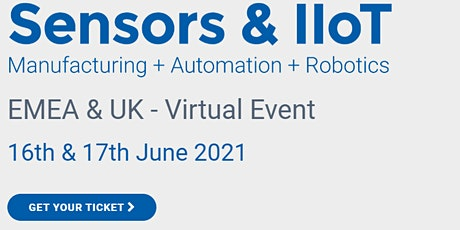 Sensors & IIoT: Manufacturing + Automation + Robotics EMEA & UK tickets