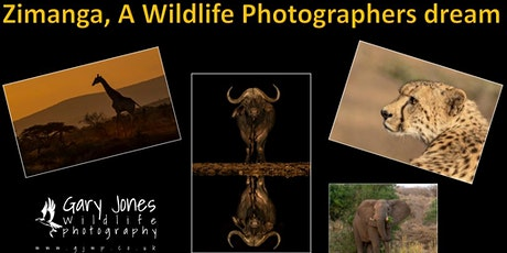 ZIMANGA, A WILDLIFE PHOTOGRAPHER'S DREAM with Gary Jones tickets