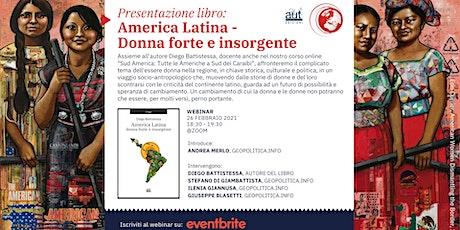 Presentazione libro: America Latina - Donna forte e insorgente biglietti