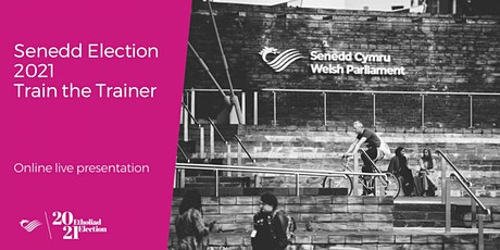Senedd Election 2021 - Train the Trainer tickets